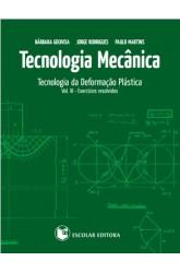 Tecnologia Mecânica - Vol. III