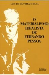 Materialismo Idealista de Fernando Pessoa, O
