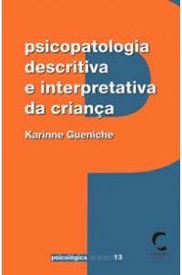 Psicopatologia Descritiva e Interpretativa da Criança