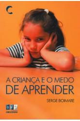 Criança e o Medo de Aprender, A
