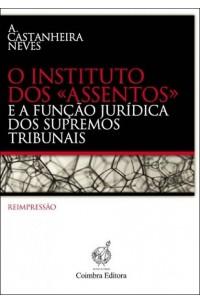 Instituto dos Assentos e a Função Jurídica dos Supremos Tribunais, O
