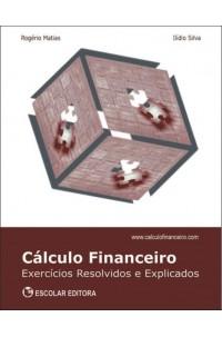 Cálculo Financeiro - Exercícios Resolvidos e Explicados