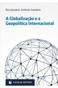 Globalização e a Geopolítica Internacional, A