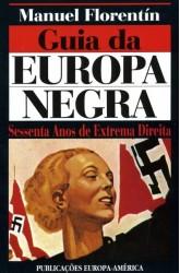 Guia da Europa Negra - Sessenta Anos de Extrema Direita