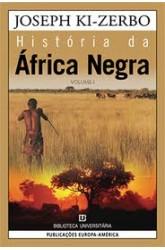 História da África Negra - Vol. I