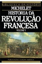 História da Revolução Francesa - Vol. I