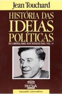 História das Ideias Políticas - Vol. IV
