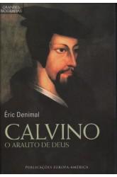 Calvino - Arauto de Deus, O