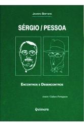 Sérgio / Pessoa - Encontros e Desencontros