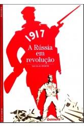 1917 - A Rússia em Revolução