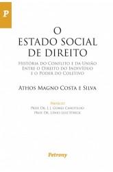 O Estado Social de Direito - História do Conflito e da União Entre o Direito do Indivíduo e o Poder do Coletivo